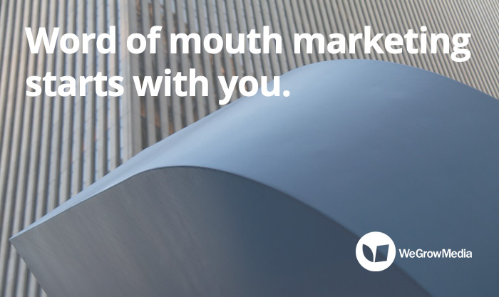 Word of mouth marketing starts with you