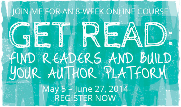 Get Read: Find Readers and Build Your Author Platform